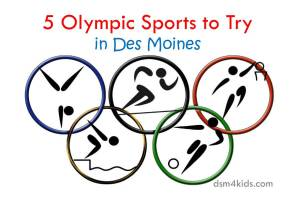 5 Olympic Sports to Try in Des Moines - dsm4kids.com