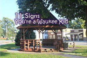 11 Signs You're a Waukee Kid - dsm4kids.com