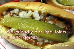 Kid-Friendly Hot Dog Joints in Des Moines - dsm4kids.com