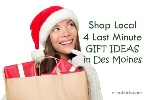 Shop Local 4 Last Minute Gift Ideas in Des Moines - dsm4kids.com