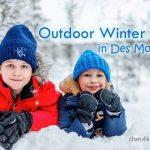 Outdoor Winter Fun in Des Moines - dsm4kids.com