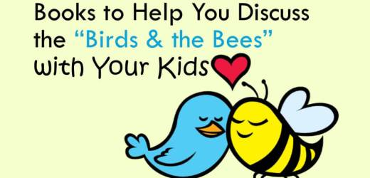 """Books to Help You Discuss the """"Birds & the Bees"""" with Your Kids"""