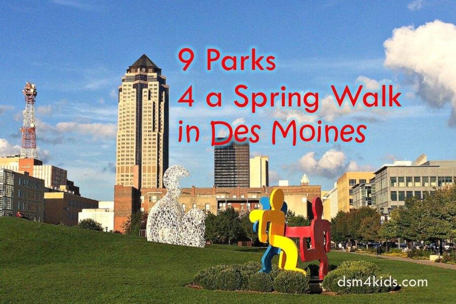 9 Parks 4 a Spring Walk in Des Moines