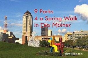 9 Parks 4 a Spring Walk in Des Moines - dsm4kids.com