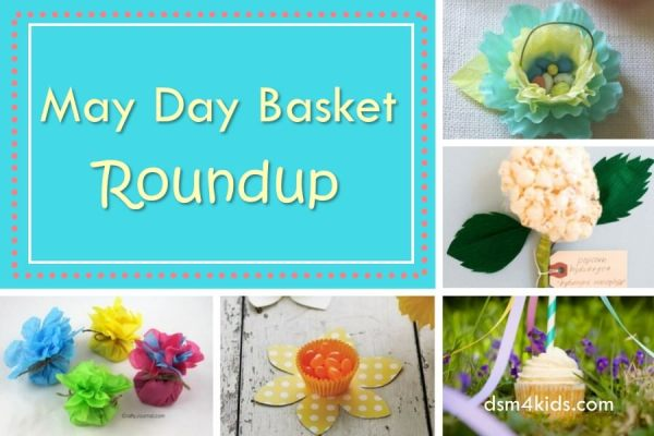 May Day Basket Roundup – dsm4kids.com