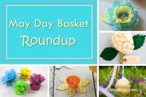 May Day Basket Roundup – dsm4kids.com