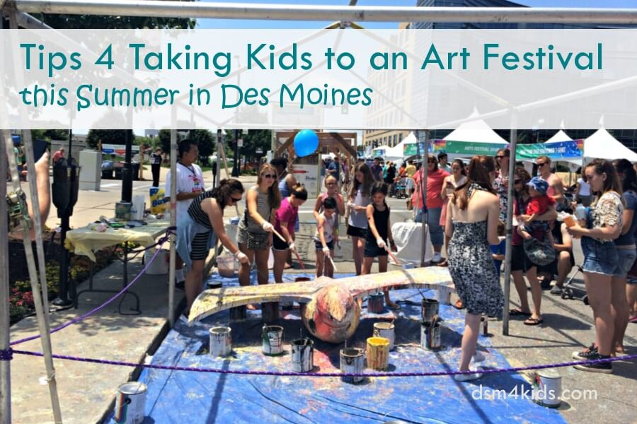 Tips 4 Taking Kids to an Art Festival this Summer in Des Moines