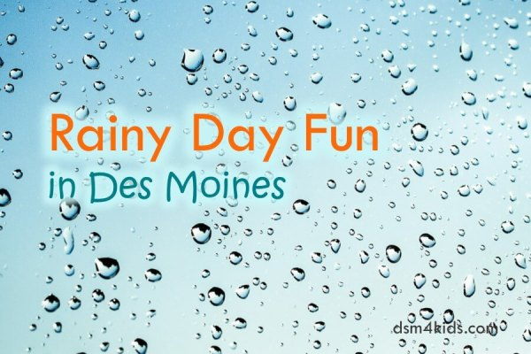 Rainy Day Fun in Des Moines - dsm4kids.com