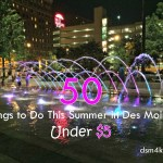 50 Things to Do This Summer in Des Moines Under $5 - dsm4kids.com