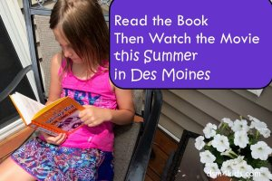 Read the Book Then Watch the Movie this Summer in Des Moines – dsm4kids.com