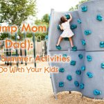 Camp Mom (or Dad): 10 Summer Activities To Do With Your Kids - dsm4kids.com