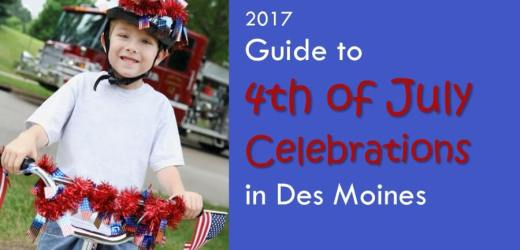 2017 Guide to 4th of July Celebrations in Des Moines