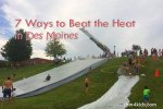 7 Ways to Beat the Heat in Des Moines - dsm4kids.com