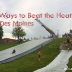 7 Ways to Beat the Heat in Des Moines - dsm4kids.com