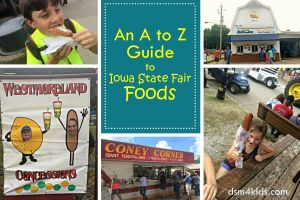 An A to Z Guide to Iowa State Fair Foods - dsm4kids.com