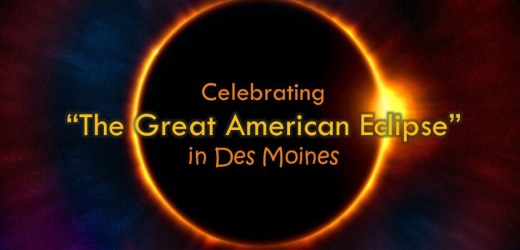 """Celebrating """"The Great American Eclipse"""" in Des Moines"""