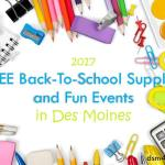 2017 FREE Back-To-School Supplies and Fun Events in Des Moines - dsm4kids.com