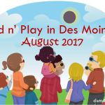 Kid n' Play in Des Moines – August 2017 - dsm4kids.com
