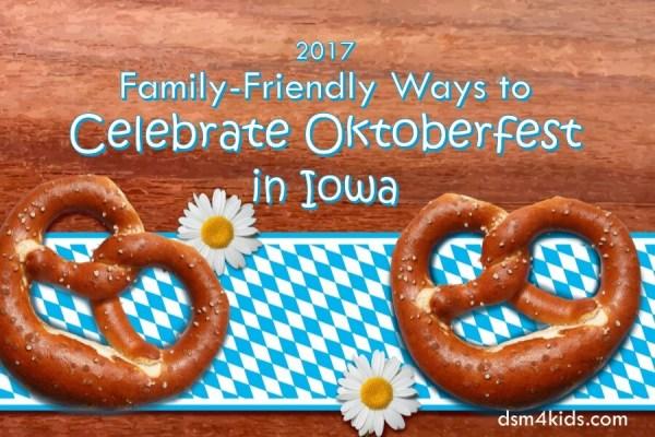 2017 Family-Friendly Ways to Celebrate Oktoberfest in Iowa - dsm4kids.com