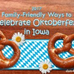2017 Family-Friendly Ways to Celebrate Oktoberfest in Iowa - dsm4kids.com