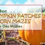 2017 Pumpkin Patches & Corn Mazes Near Des Moines – dsm4kids.com