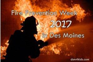 Fire Prevention Week 2017 in Des Moines – dsm4kids.com