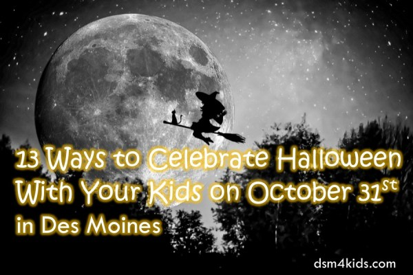 13 Ways to Celebrate Halloween With Your Kids on October 31st in Des Moines - dsm4kids.com