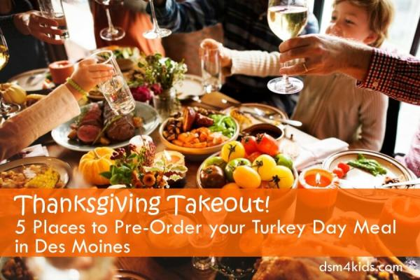 Thanksgiving Takeout! 5 Places to Pre-Order your Turkey Day Meal in Des Moines - dsm4kids.com