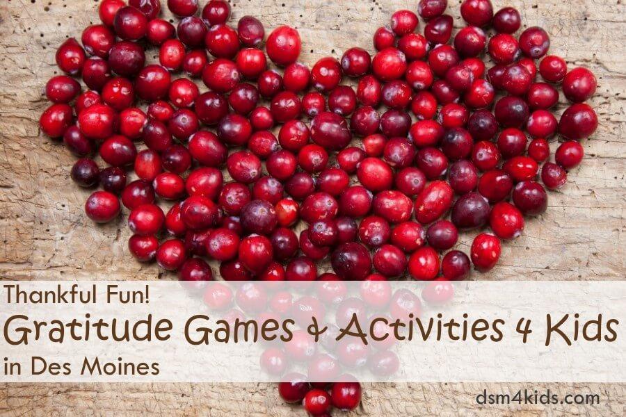 Thankful Fun! Gratitude Games & Activities 4 Kids in Des Moines