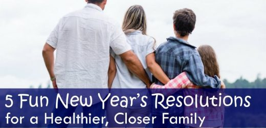 5 Fun New Year's Resolutions for a Healthier, Closer Family