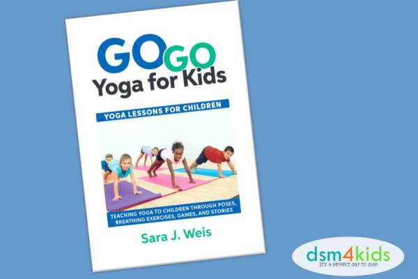 Book Launch: Go Go Yoga for Kids: Yoga Lessons for Children - dsm4kids.com