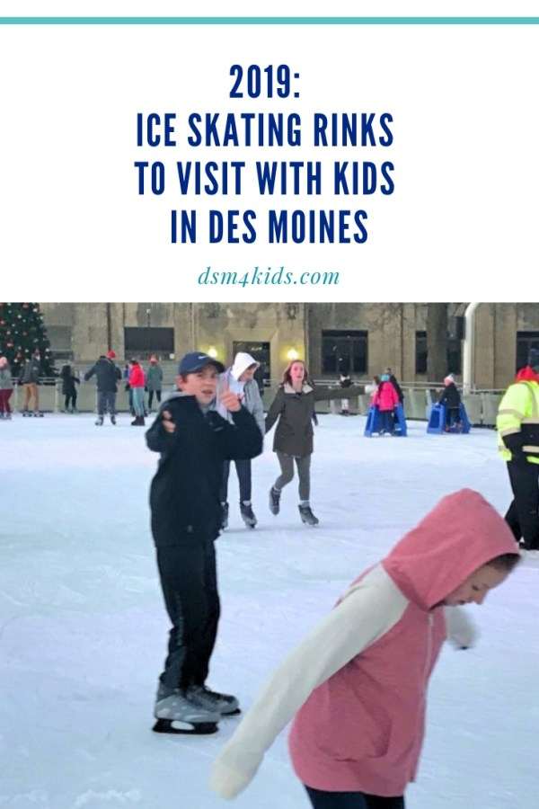 12.22.18 2019: Ice Skating Rinks to Visit with Kids in Des Moines - dsm4kids.com