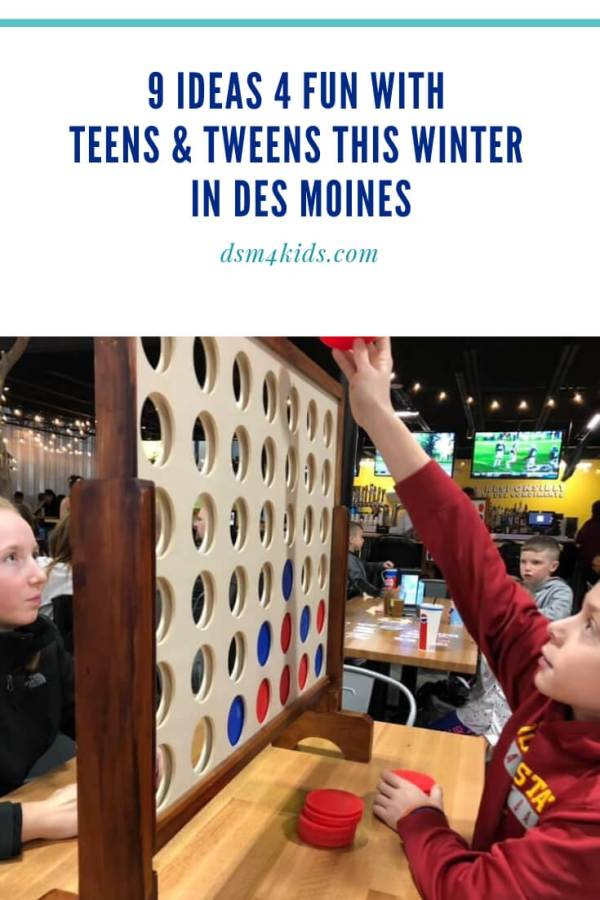 9 Ideas 4 Fun with Teens & Tweens this Winter in Des Moines – dsm4kids.com