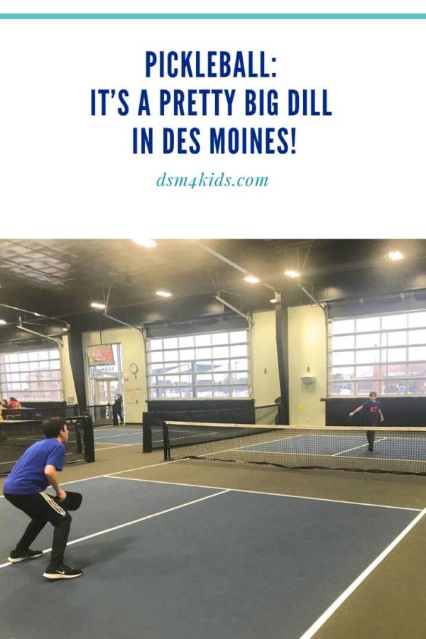 Pickleball: It's a pretty big dill in Des Moines! – dsm4kids.com