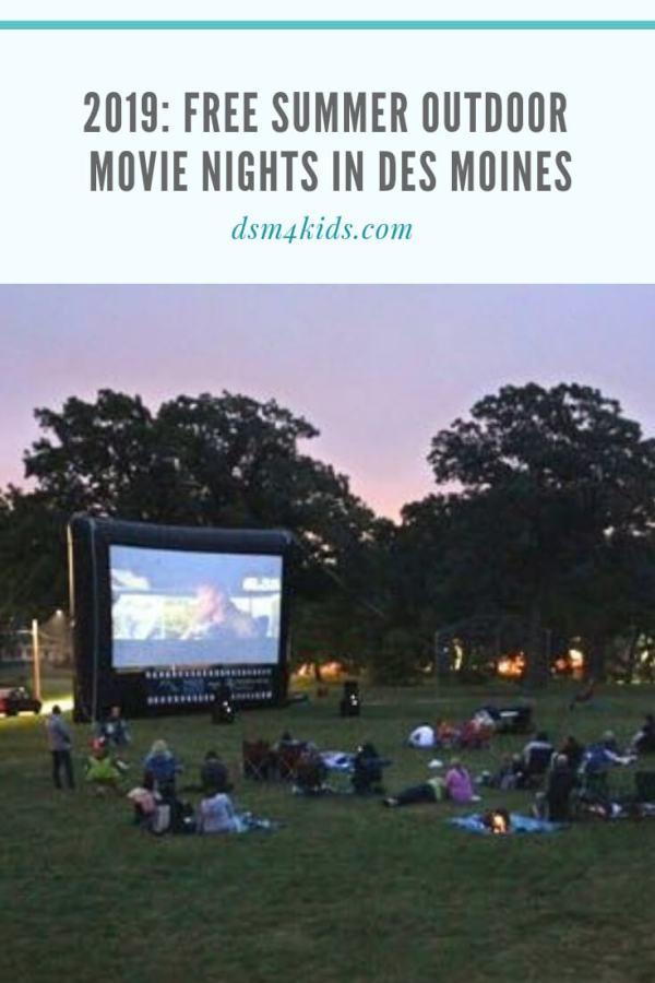 2019: FREE Summer Outdoor Movie Nights in Des Moines – dsm4kids.com