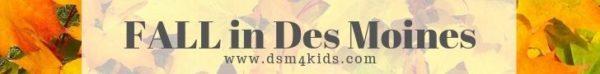 Fall in Des Moines - dsm4kids.com