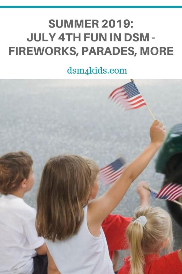 Summer 2019: July 4th Fun in DSM: Fireworks, Parades, More – dsm4kids.com