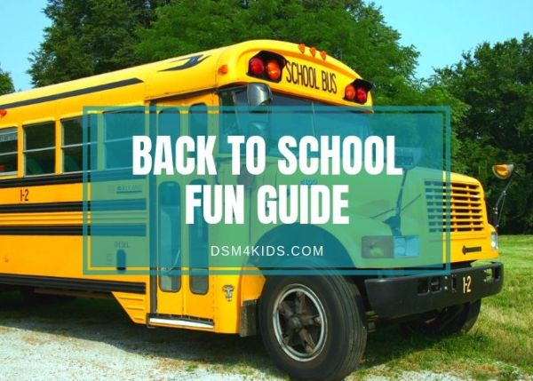 Back to School Fun Guide - dsm4kids.com