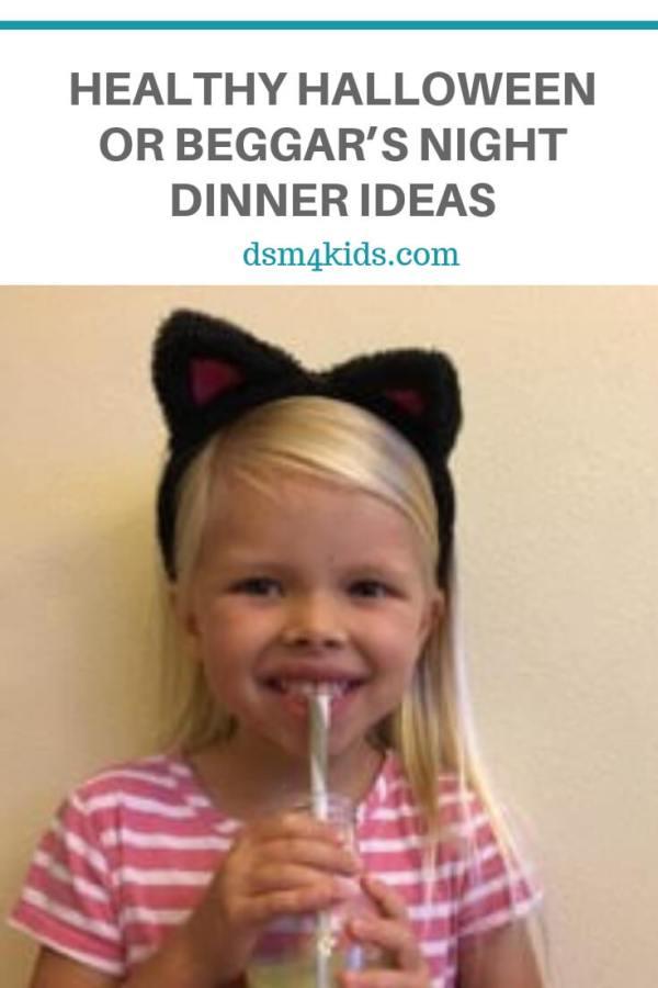 Healthy Halloween or Beggar's Night Dinner Ideas – dsm4kids.com