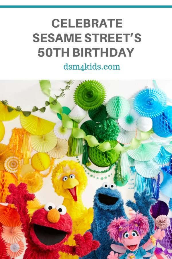 Celebrate Sesame Street's 50th Birthday – dsm4kids.com