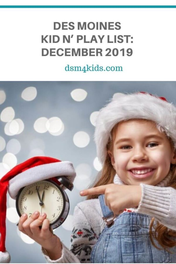 Des Moines Kid n' Play List: December 2019 – dsm4kids.com
