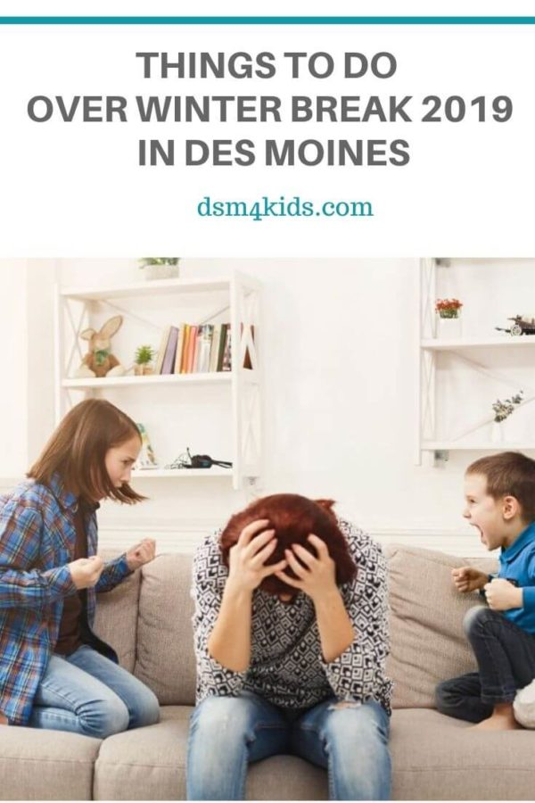 Things to do Over Winter Break 2019 in Des Moines: Camps, Classes, Events & Activities – dsm4kids.com