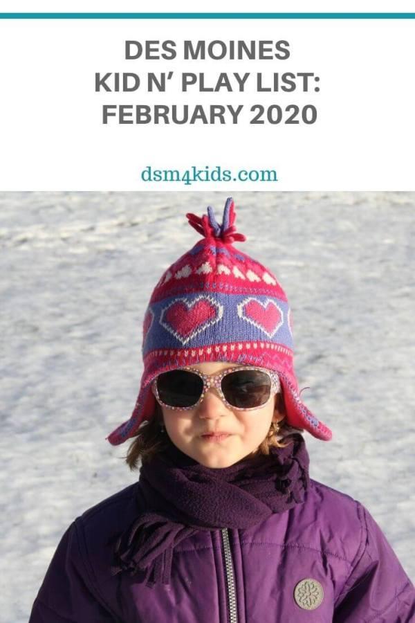 Des Moines Kid n' Play List: February 2020 – dsm4kids.com