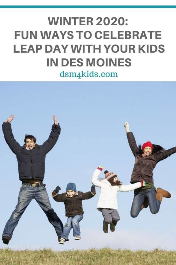 Fun Ways to Celebrate Leap Day with Your Kids in Des Moines – dsm4kids.com