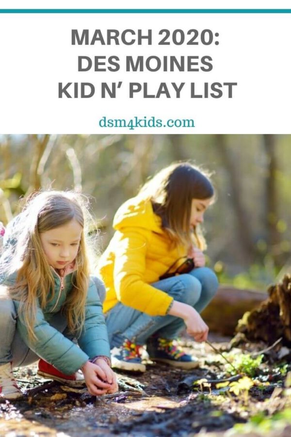 March 2020: Des Moines Kid n' Play List – dsm4kids.com