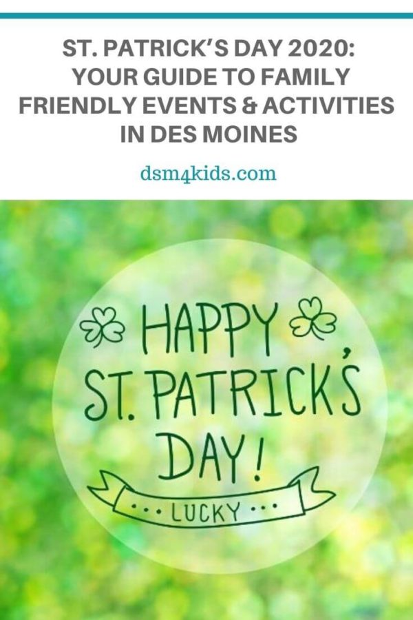 St. Patrick's Day 2020: Your Guide to Family Friendly Events & Activities in Des Moines  – dsm4kids.com