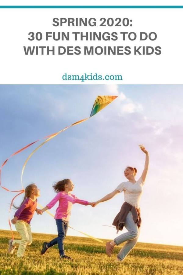 Spring 2020: 30 Fun Things To Do with Des Moines Kids – dsm4kids.com