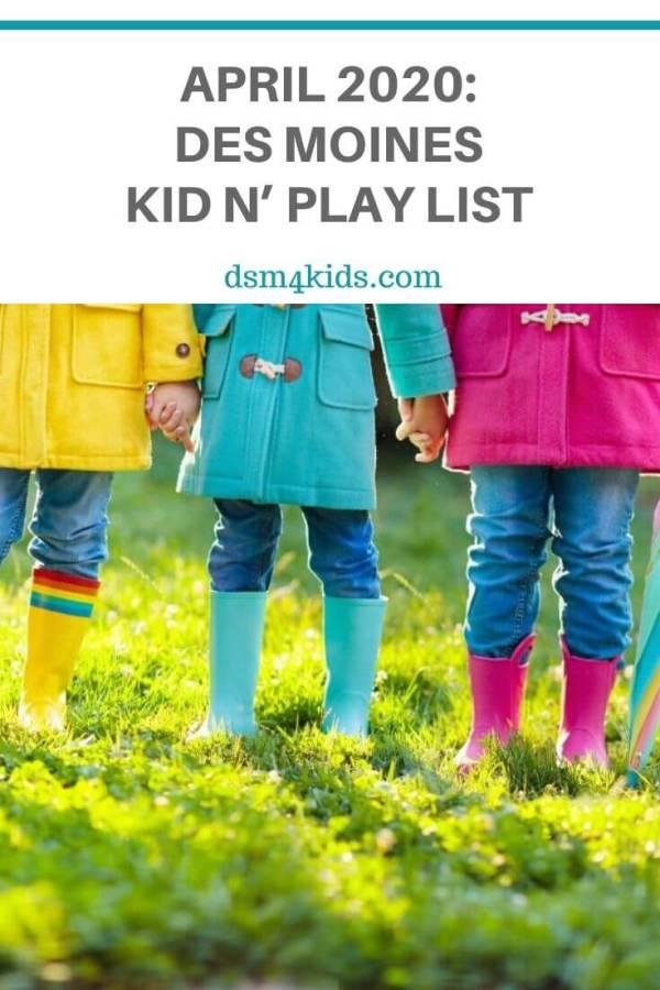 April 2020: Des Moines Kid n' Play List – dsm4kids.com