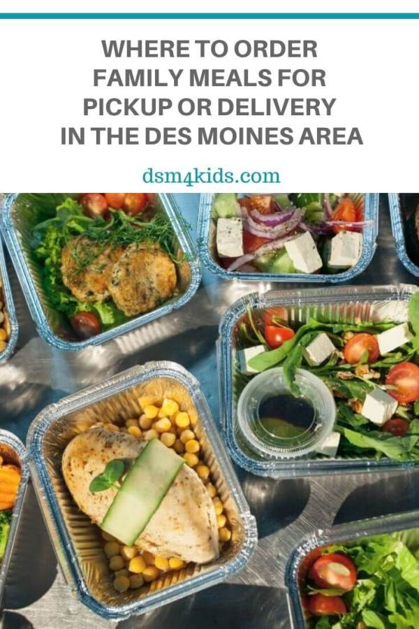Where to Order Family Meals for Pickup or Delivery in the Des Moines Area – dsm4kids.com