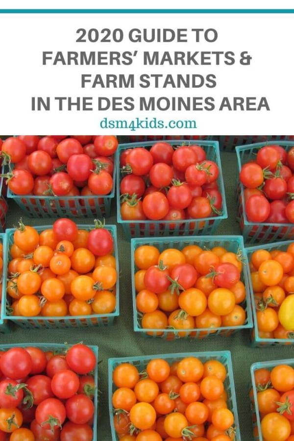 Summer 2020: Farmers' Markets and Farm Stands in the Des Moines Area – dsm4kids.com